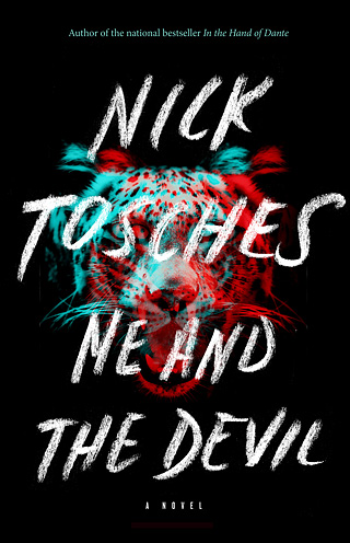 Me and the Devil: A Novel Nick Tosches