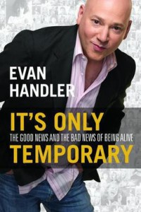 Book Reviews: It's Only Temporary: The Good News and the Bad News of Being Alive