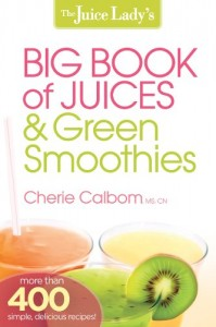 Book Reviews: The Juice Lady's Big Book of Juices and Green Smoothies
