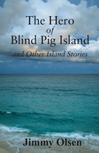 The Hero of Blind Pig Island