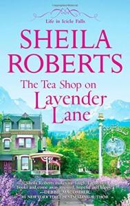 the tea shop on lavendar lane sheila roberts