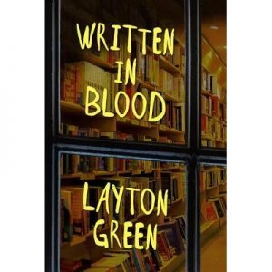 Another great Layton Green book – Written in Blood