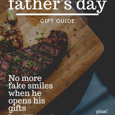 The FABULOUS Father's Day Gift Guide